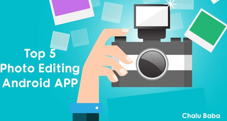 Top 5 Best Photo Editing App For Android