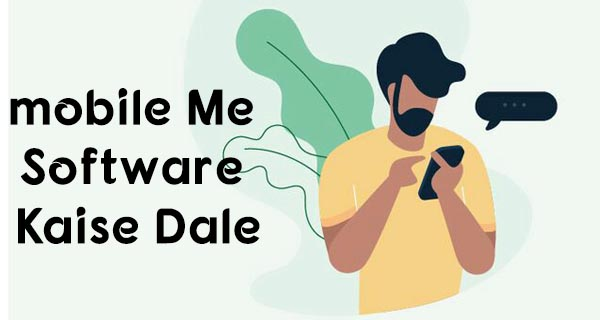 Mobile Me Software Kaise Dale Hindi Me Jankari