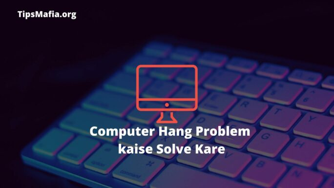 How To Solve Computer Hanging Problem Hindk