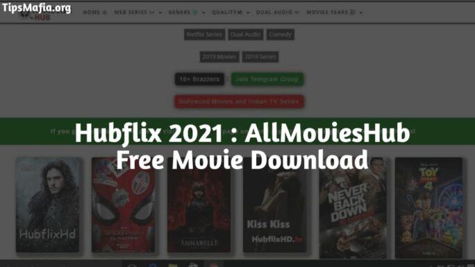 Hubflix 2021 | AllmoviesHub.in 300mb Free Download